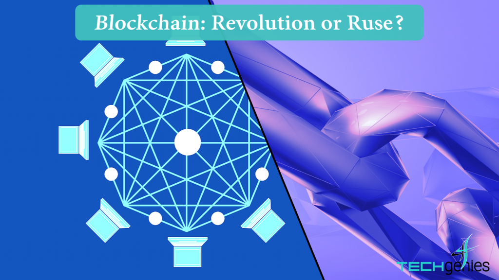 Blockchain-Revolution-or-Ruse-by-TechGenies-2