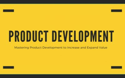 Mastering Product Development to Increase and Expand Value