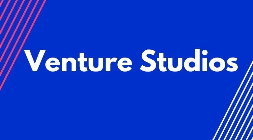 Venture Studios are Unlocking A New Era of Entrepreneurship